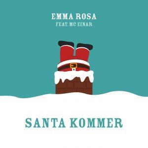 Santa Kommer featuring Emma Rosa og MC Einar